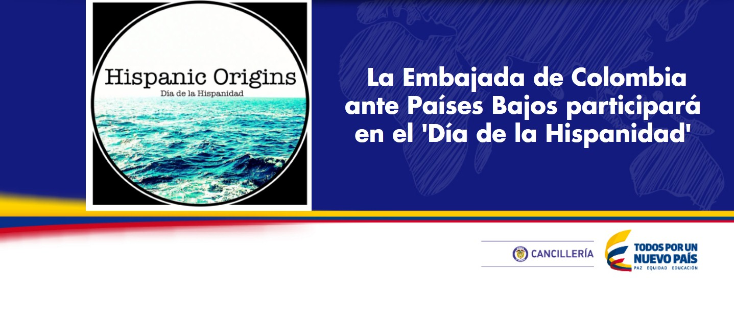 La Embajada de Colombia ante Países Bajos participará en el 'Día de la Hispanidad'