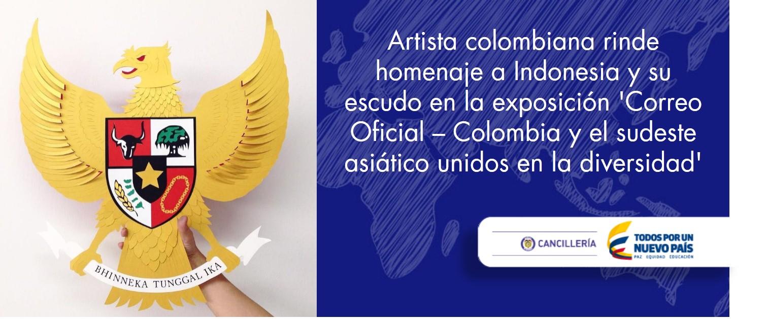 Artista colombiana rinde homenaje a Indonesia y su escudo en la exposición 'Correo Oficial – Colombia y el sudeste asiático unidos en la diversidad'
