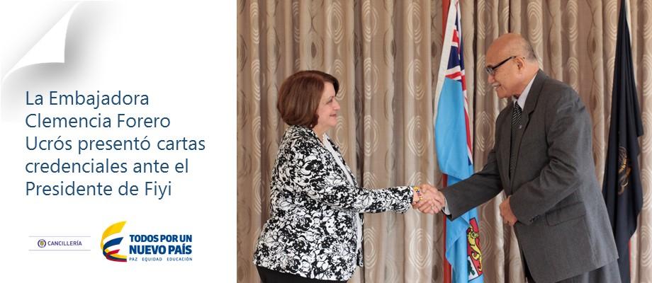 La Embajadora Clemencia Forero Ucrós presentó cartas credenciales ante el Presidente de Fiyi